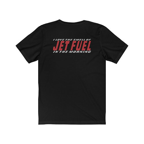 I LOVE THE SMELL OF JET FUEL IN THE MORNING BACK PRT Unisex Short Sleeve T-Shirt