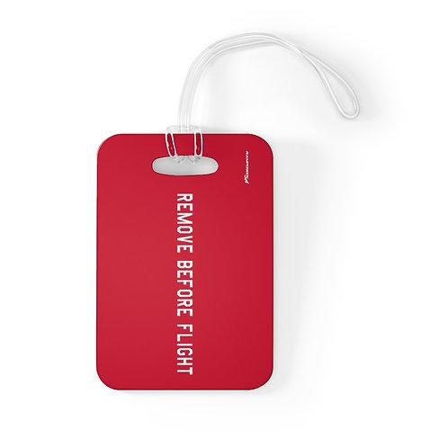 REMOVE BEFORE FLIGHT Bag Tag