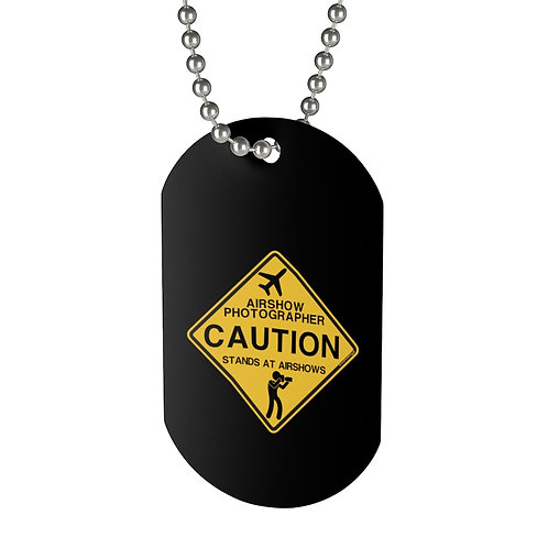 CAUTION AIRSHOW PHOTOGRAPHER STANDS AT AIRSHOWS Dog Tag
