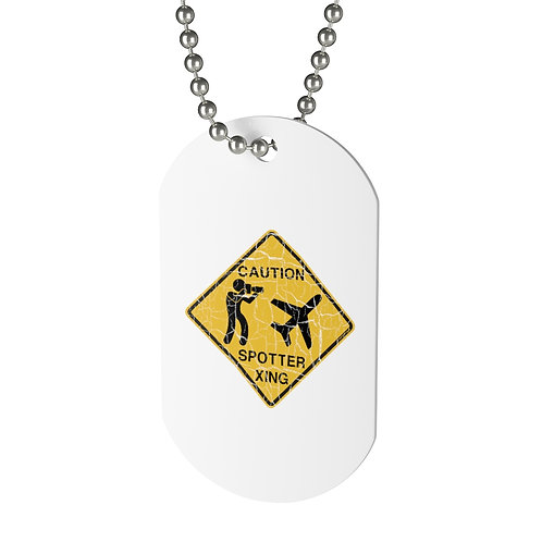 CAUTION SPOTTER XING SIGN DISTRESSED Dog Tag