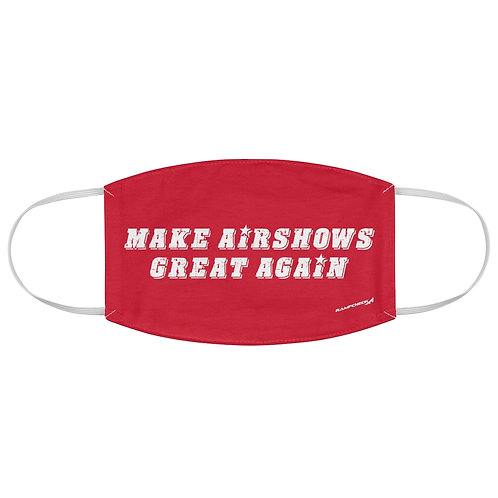 MAKE AIRSHOWS GREAT AGAIN Fabric Face Mask