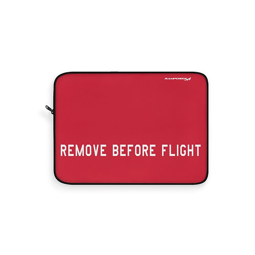 REMOVE BEFORE FLIGHT Laptop Sleeve