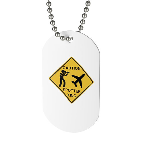 CAUTION SPOTTER XING SIGN Dog Tag