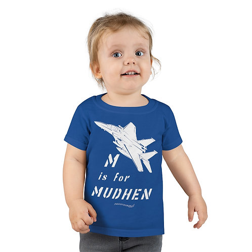 M IS FOR MUDHEN Toddler T-shirt