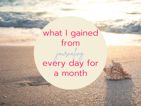 What I Gained From Journaling Everyday for a Month
