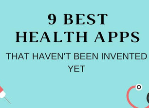 Best Health Apps 2017 (that haven't been invented yet)