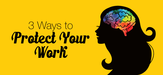 3 Ways to Protect Your Work