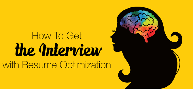 Get the Interview: Optimize Your Resume