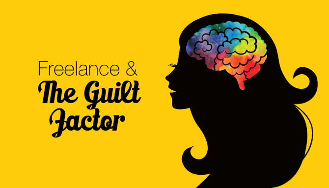 Freelance and the Guilt Factor