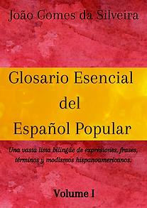 Glosario Esencial del Español Popular - Volume I