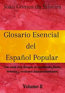 Glosario Esencial del Español Popular - Volume II