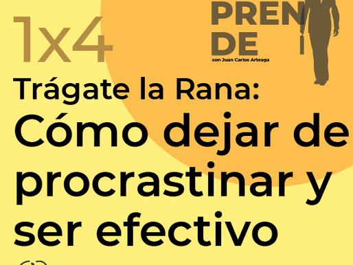 1x4: Trágate la Rana: Cómo dejar de procrastinar y ser efectivo