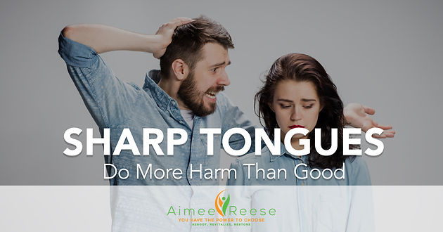 to have a sharp tongue