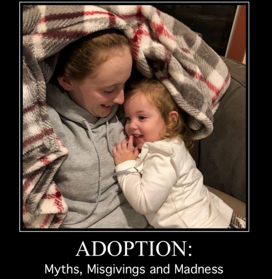 Adoption: Myths, Misgivings and Madness