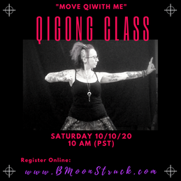 "October.... ""Move Qi With Me""!!! Online QiGong Class!!"