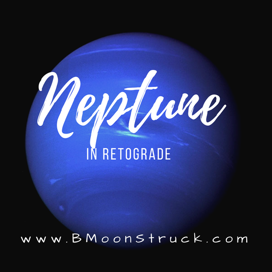 Neptune in Retrograde... What does this mean??