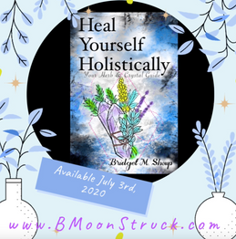 "Now Presenting... My 2nd Book!! ""Heal Yourself Holistically"" !!!"