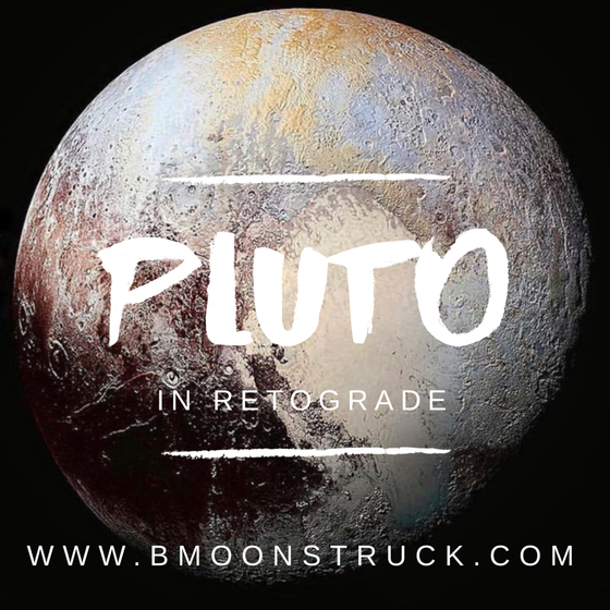 Pluto in Retrograde...How it will Affect You!