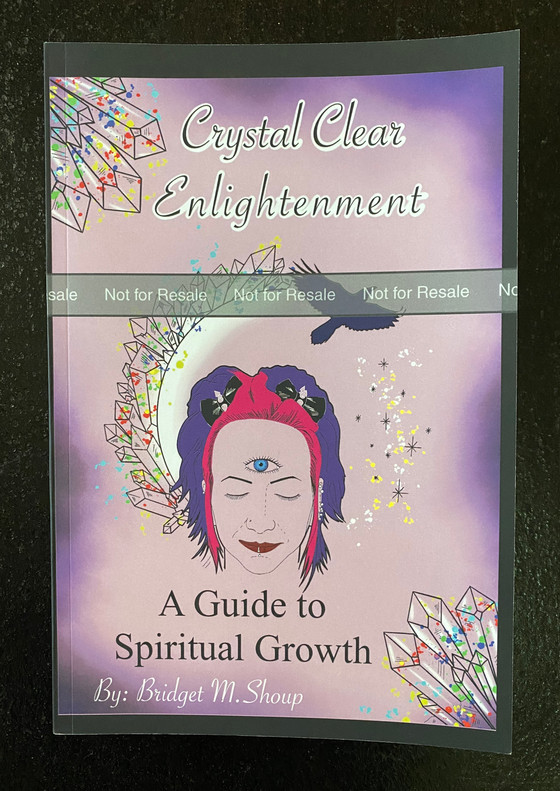 """Crystal Clear Enlightenment""                             MY BOOK!!"