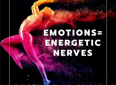 Emotions=Energetic Nerves!