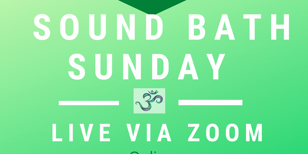 Sound Bath Sunday (ONLINE)