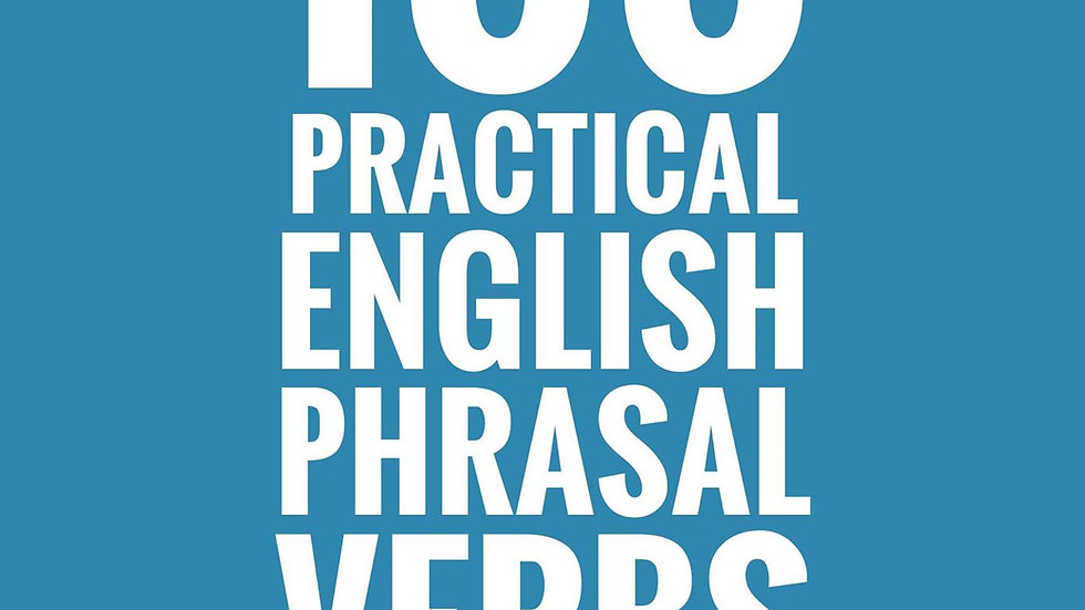 100 Practical English Phrasal Verbs (PDF & ePub)