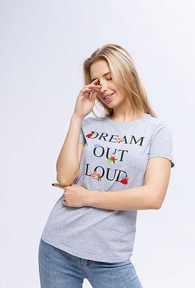 T-shirt Dream out loud