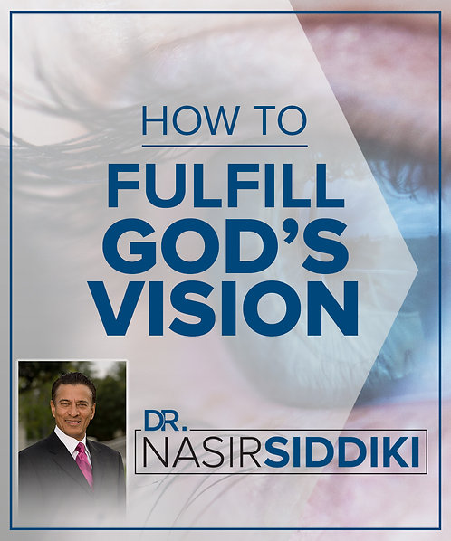 How to Fulfill God's Vision - 6 Part Series
