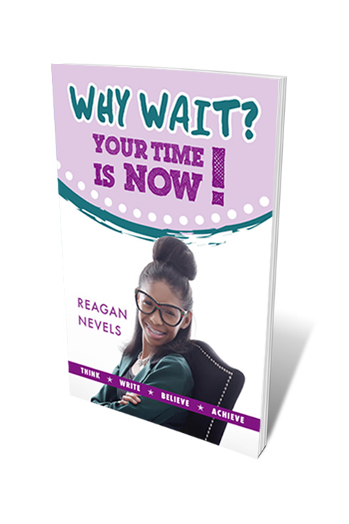Why Wait? Your Time is Now!