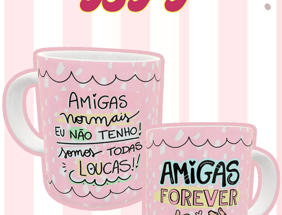 Amigas Loucas Forever