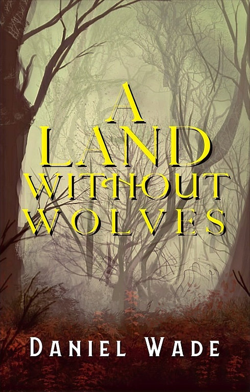 Daniel Wade A Land Without Wolves