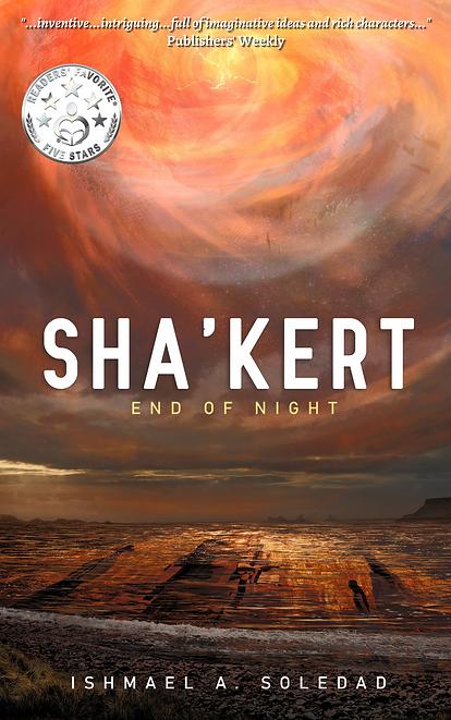 Sha'Kert: End of Night by Ishmael A. Soledad
