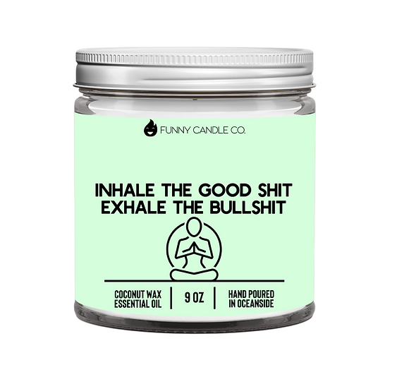 Inhale The Good Sh*t, Exhale The Bullsh*t (green) - FREE SHIPPING