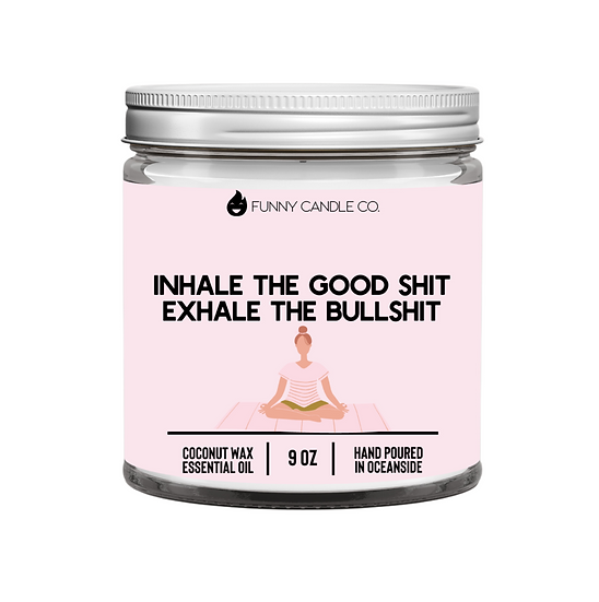 Inhale The Good Sh*t, Exhale The Bullsh*t (pink) - FREE SHIPPING