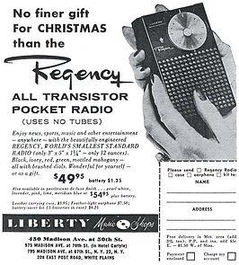 Regency TR-1 advertiseFessenden high frequency alternator transmitter - history of broadcast radio Audion Lee de Forest, Aerioka Jr, Loose coupler tuner, Edwin Armstrong, Superhet, Modulation methods, Pat Haggerty, Regencment - history of broadcast radio,