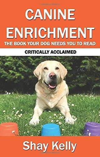 Canine Enrichment - Shay Kelly