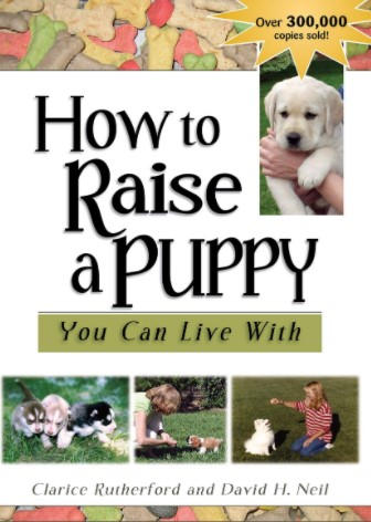 How to Raise a Puppy You Can Live With - Clarice Rutherford