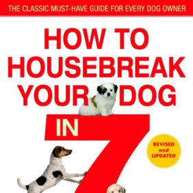 How to Housebreak Your Dog in 7 Days - Shirlee Calstone