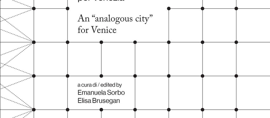 "Luca Donner's Essay published in ""IUAV Academics Abroad - An 'analogous city' for Venice"""