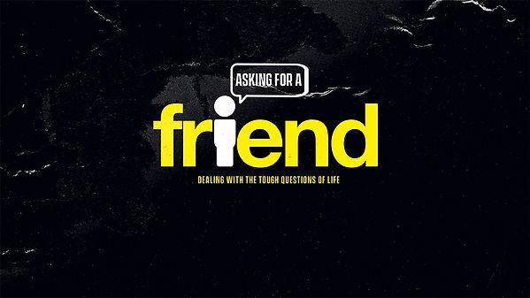 Asking-For-A-Friend_LowRes-WebSlide.jpg