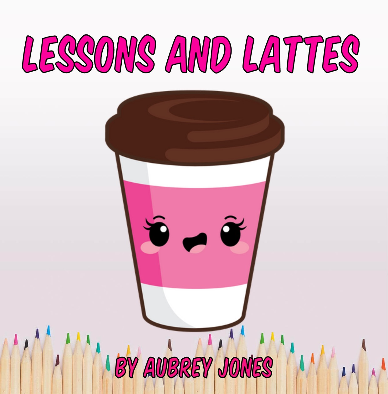 Lessons & Lattes by Aubrey Jones