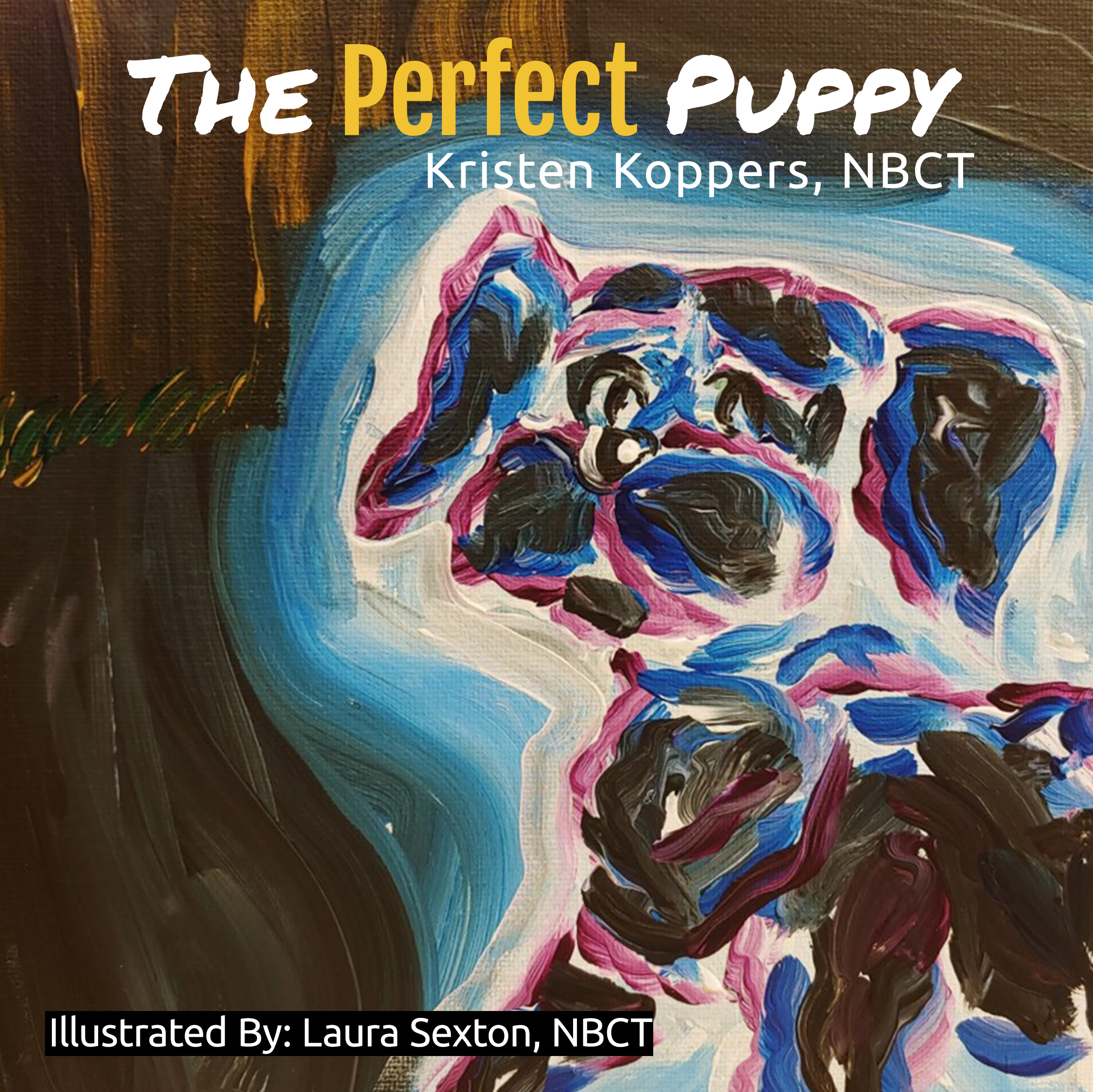 The Perfect Puppy by Kristen Koppers