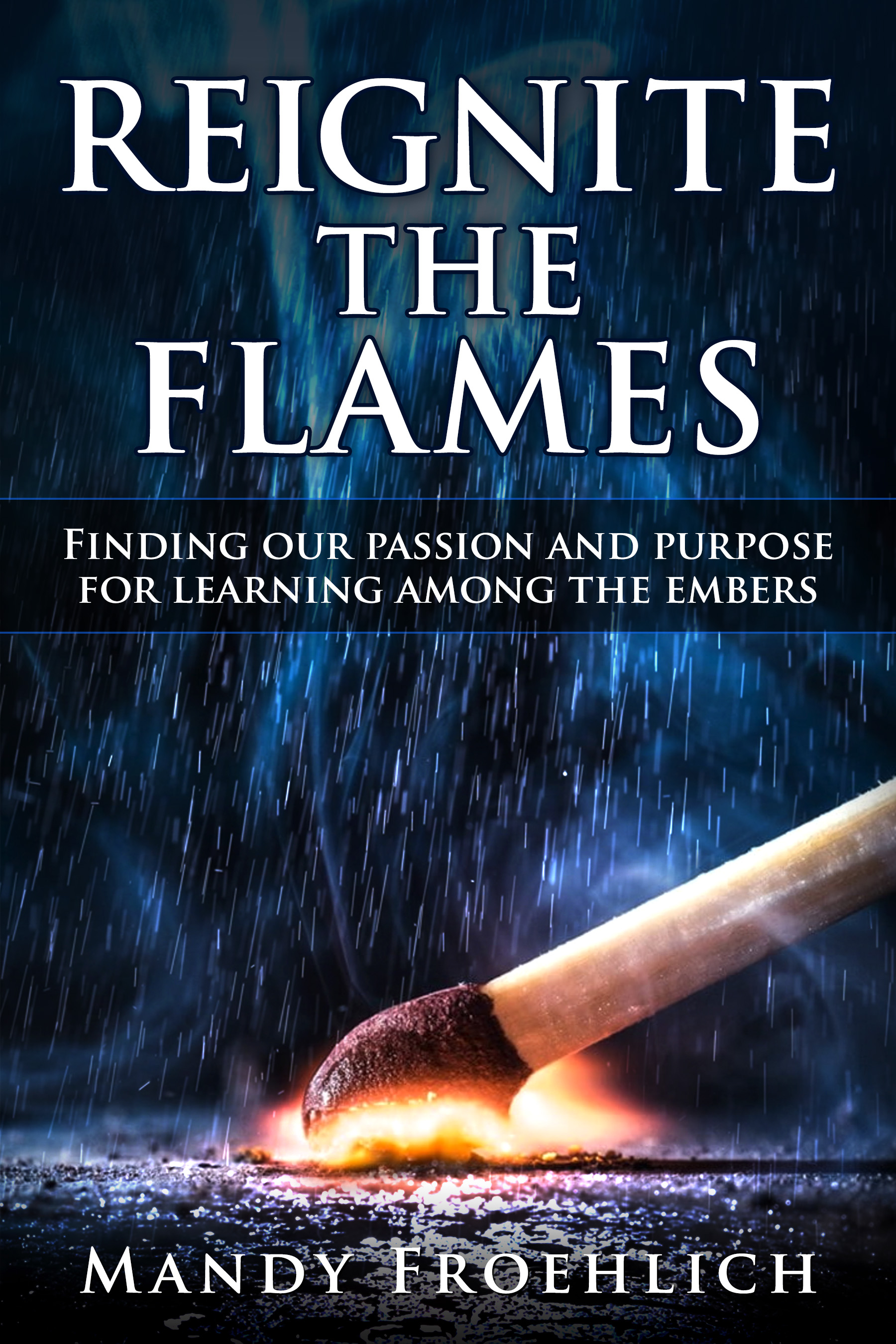 Reignite the Flames by Mandy Froehlich