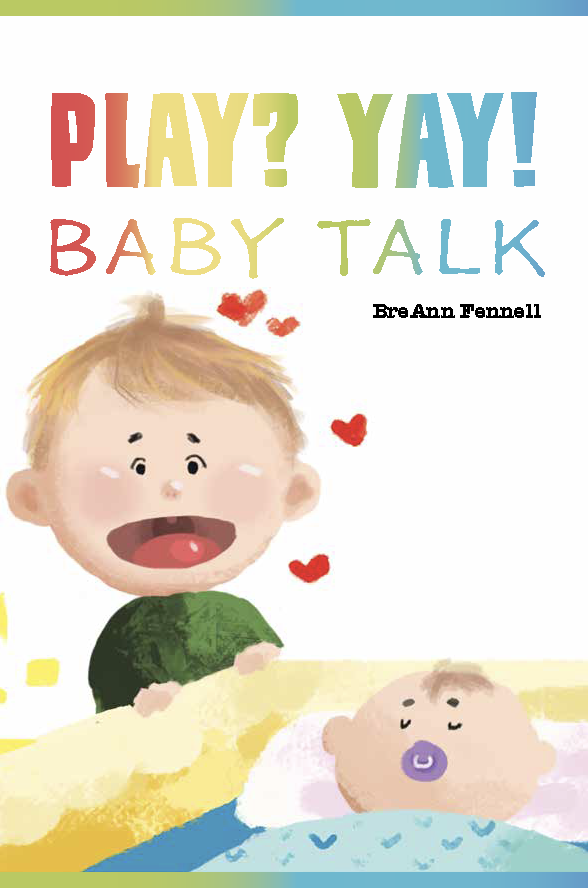 Play? Yay! Baby Talk by BreAnn Fennell