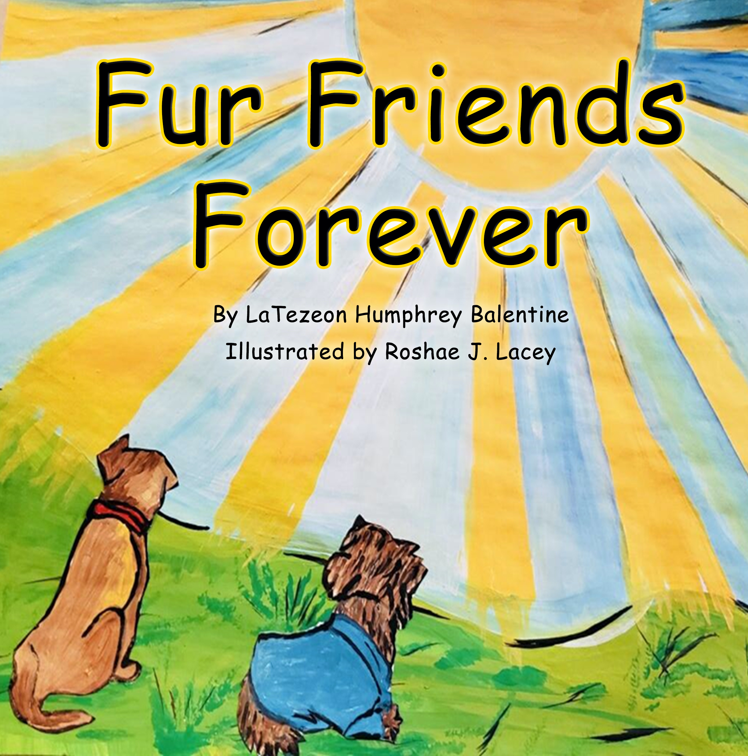 Fur Friends Forever by LaTezeon Balentine Humphrey