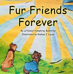 Fur Friends Forever by LaTezeon Balentine Humphrey