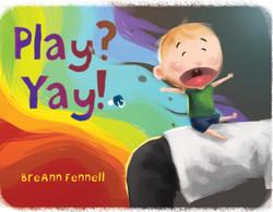 Play? Yay! by BreAnn Fennell