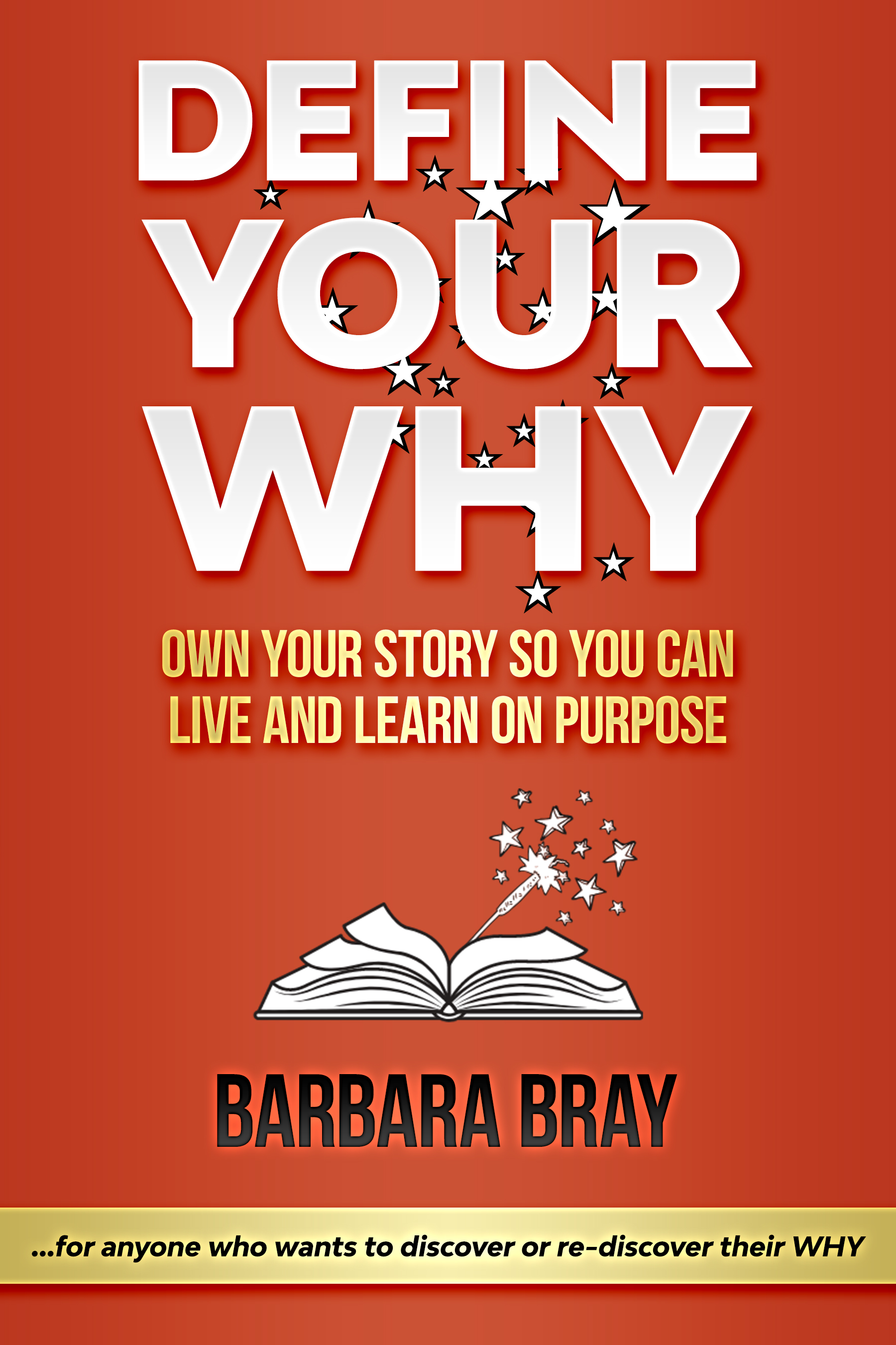 Define your WHY by Barbara Bray