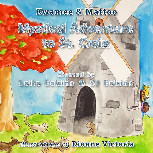 Kwamee & Mattoo: Mystical Adventure to St. Croix (Paperback)