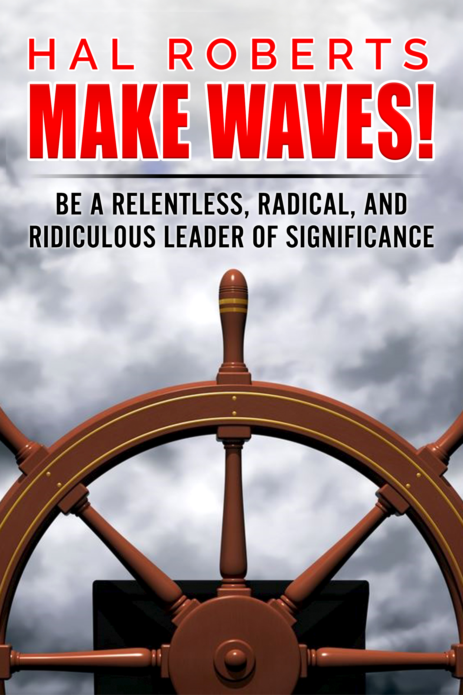 Make Waves! by Hal Roberts